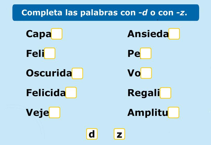 http://www.primerodecarlos.com/TERCERO_PRIMARIA/enero/Unidad_6/actividades/lengua/palabras_d_z/indice.swf