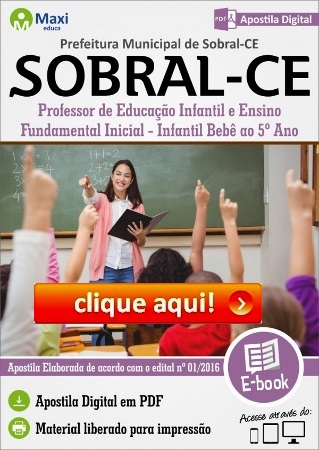 http://www.maxieduca.com.br/apostilas-para-concurso/prefeitura-municipal-de-sobralce-professor-de-educacao-infantil-e-ensino-fundamental-inicial/?af=7