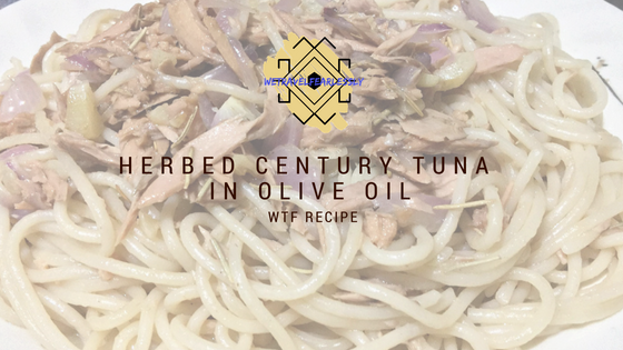 Herbed Century Tuna Pasta in Olive Oil - WTF Recipe
