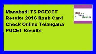 Manabadi TS PGECET Results 2016 Rank Card Check Online Telangana PGCET Results
