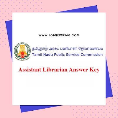 TNPSC Assistant Librarian Answer Key for December 2018 Exams
