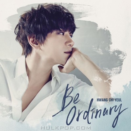 HWANG CHI YEUL – Be ordinary – EP (ITUNES PLUS AAC M4A)