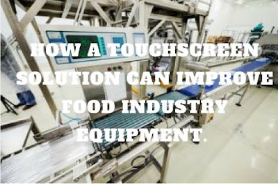 How a touchscreen solution can improve food industry equipment