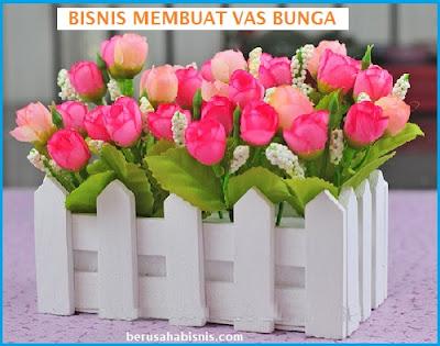 Rahasia Cara Membuka Usaha Bisnis Vas Bunga Dengan Modal Kecil