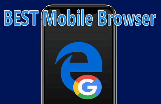 Google Go & Microsoft Edge Best Mobile Browser 2018