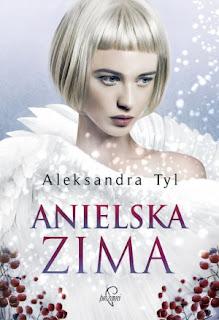 Aleksandra Tyl. Anielska zima.