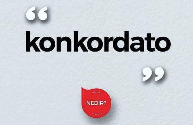 konkordato nedir, konkordato ilanı, konkordato ilan etmek ne demek, konkordato şartları