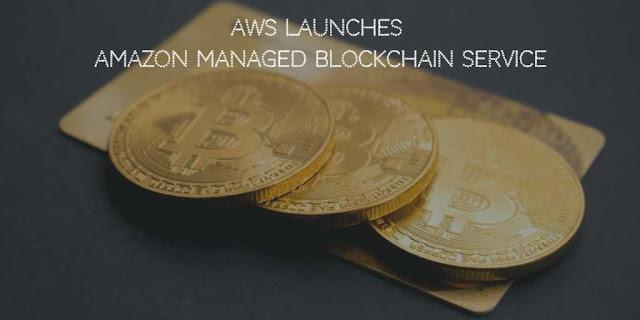AWS launches Amazon Managed Blockchain Service