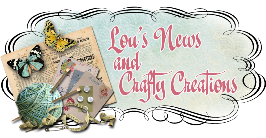 lou's news ,and crafty creations.