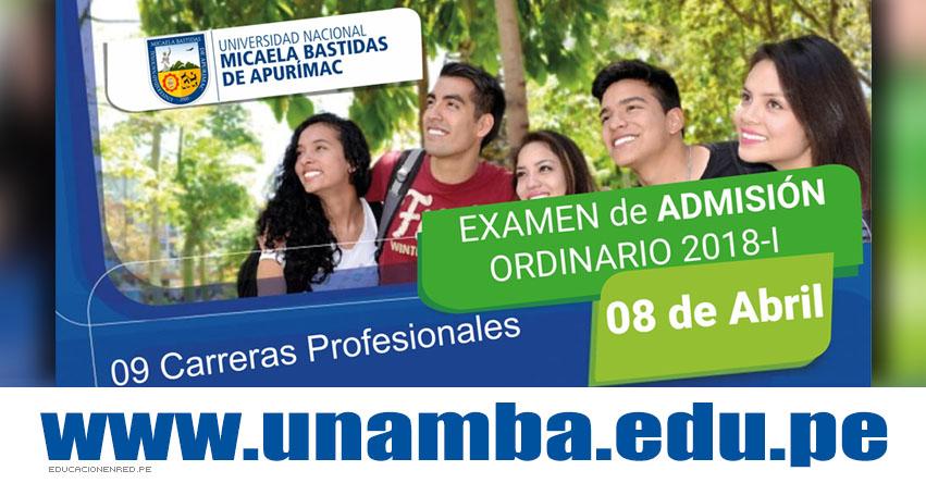 Admisión UNAMBA 2018-1 (Examen 8 Abril) Inscripción Modalidad Examen Admisión Ordinario Sede Abancay - Cotabambas - Vilcabamba - Tambobamba - Universidad Nacional Micaela Bastidas de Apurímac - www.unamba.edu.pe
