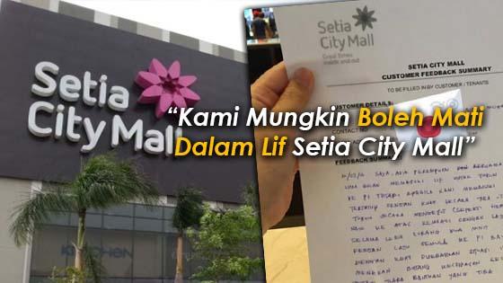 Pendedahan Pengunjung, Lif Setia City Mall Boleh Membunuh