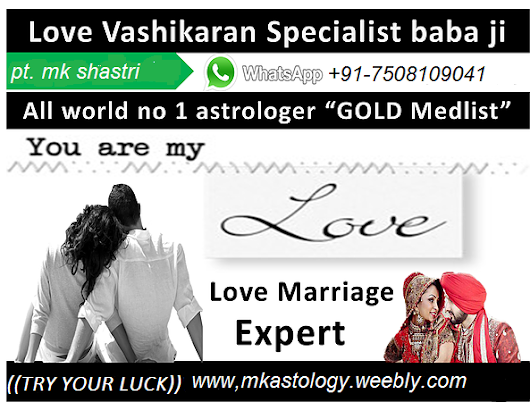[[+91-7508109041]]==>>FAMILY ~ PROBLEM ~ SOLUTION~ 【《.+917508109041》】L0st l0ve Get Ag@in by vashikaran
