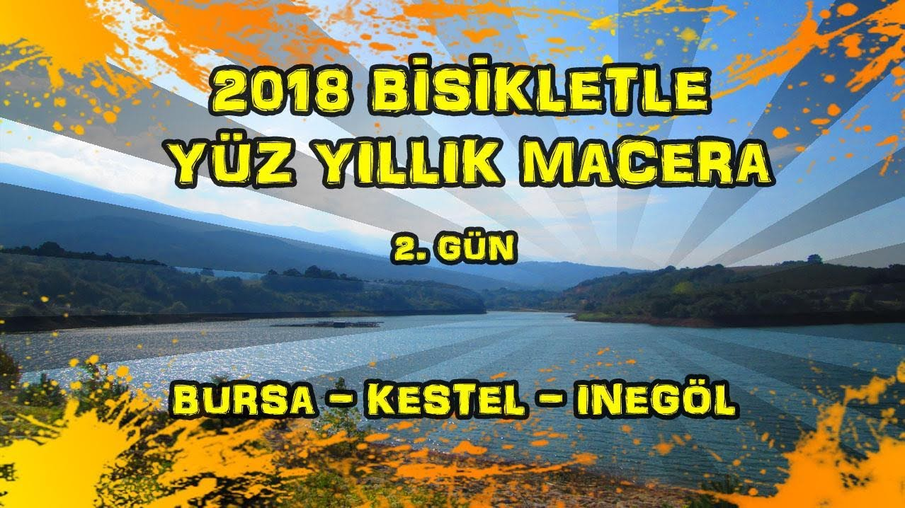 2018/09/07 Bisikletle Yüz Yıllık Macera - Bursa - Kestel - İnegöl (2.Gün)