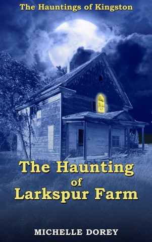 The Haunting of Larkspur Farm