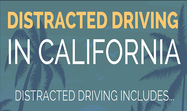 Distracted Driving in California Distracted Driving Includes #infographic