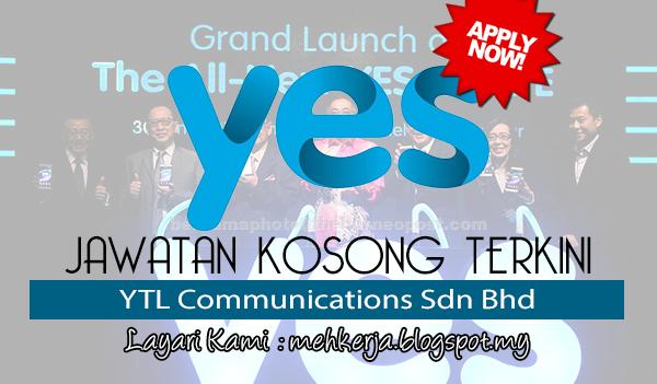 Jawatan Kosong Terkini 2017 di YTL Communications Sdn Bhd