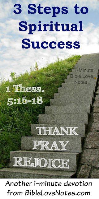 3 Steps to Spiritual Success - 1 Thessalonians 5:16-18