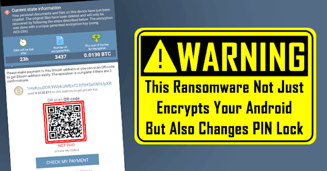 Ransomware ini Tidak Hanya Mengenkripsi Android Anda Tapi Juga Mengubah Kunci PIN