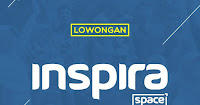 Lowongan Kerja di Inspira Space – Yogyakarta (Manager, Chief Technology Officer, General Corporate Secretary, Manager Marketing Online)