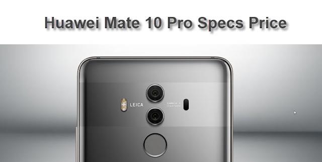 Huawei Mate 10 Pro Specs Price