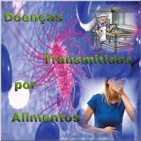 Doenças Transmitidas por Alimentos. Fique longe das Bactérias.