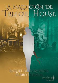La maldición de Trefoil House, Raquel de la Morena y Pedro Estrada