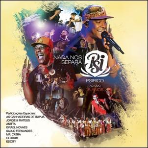 PSI - CD - Psirico – Ao Vivo 15 Anos: Nada Nos Separa 2016