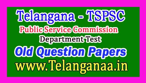 TSPSC Old Question Papers Telangana Public Service Commission Old Question Papers