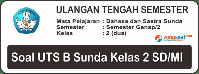 Soal UTS Bahasa Sunda Semester 2 Kelas 2 SD Terbaru dan Kunci Jawaban