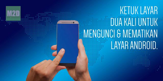 Ketuk Dua Kali Untuk Mengunci Dan Mematikan Layar Android Memudahkan