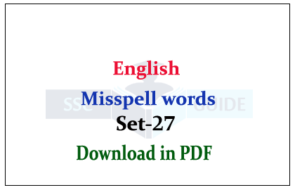 English – Most Misspell Words in PDF for SSC/FCI Exam Set-27