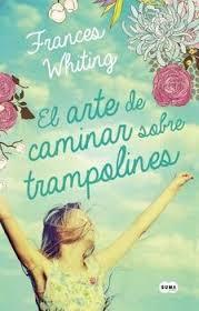 Las Letras De Pam El Arte De Caminar Sobre Trampolines Frances Whiting