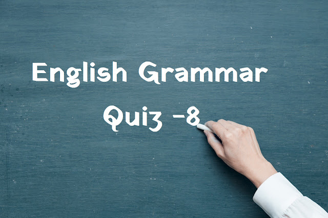 English Grammar Quiz - 8 | Most Selected English Grammar Questions