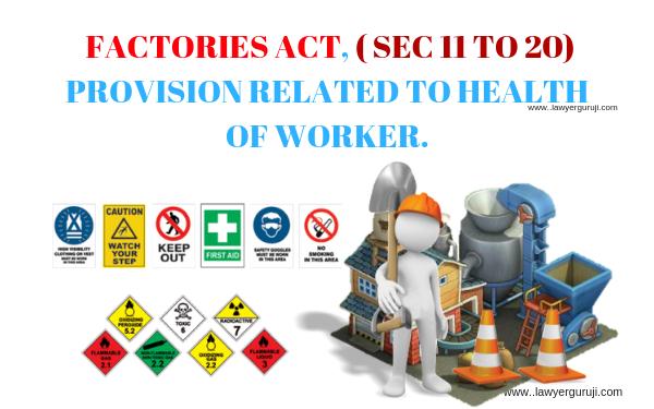 कारखाना अधिनियम 1948 के तहत श्रमिकों के स्वास्थ्य सम्बन्धी प्रावधान।