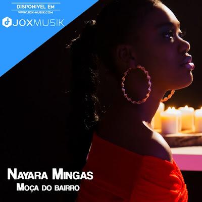 Nayara Mingas autora da musica Moça do bairro