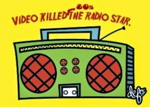 Video Killed The 80s Radio Star