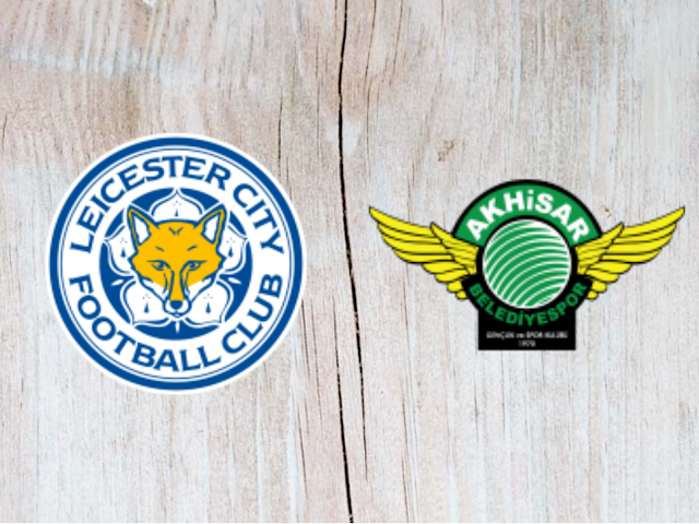 Watch Leicester City vs Akhisarspor - Highlights
