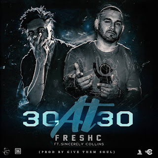 Track: Fresh C - 30 at 30 Featuring Sincerely Collins