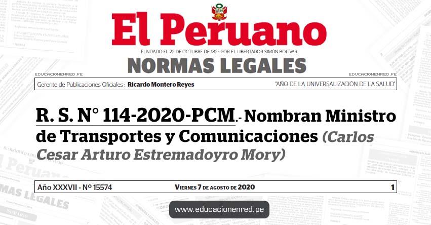 R. S. N° 114-2020-PCM.- Nombran Ministro de Transportes y Comunicaciones (Carlos Cesar Arturo Estremadoyro Mory)