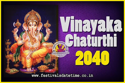 2040 Vinayaka Chaturthi Vrat Yearly Dates, 2040 Vinayaka Chaturthi Calendar