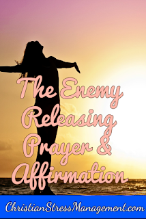 The enemy releasing prayer and affirmation