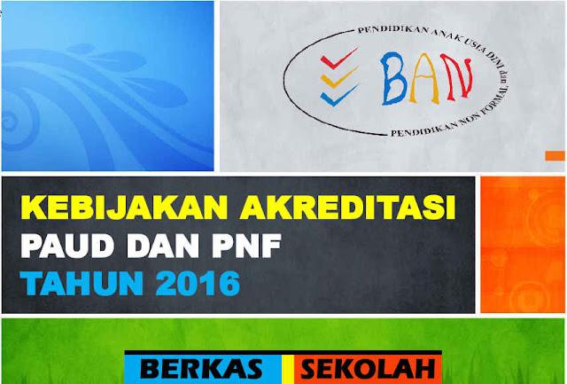 Download Kebijakan Akreditasi PAUD dan PNF Tahun 2016 Format PDf