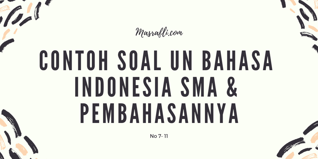 Contoh Soal UN Bahasa Indonesia SMA dan Pembahasannya