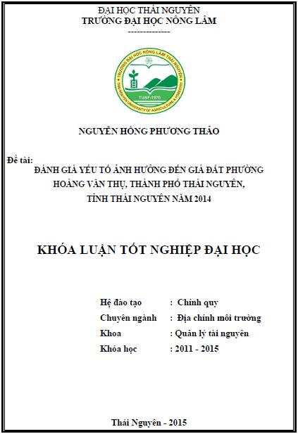 Đánh giá yếu tố ảnh hưởng đến giá đất tại phường Hoàng Văn Thụ thành phố Thái Nguyên tỉnh Thái Nguyên năm 2014