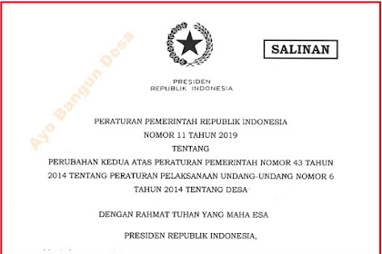PP Nomor 11 Tahun 2019 tentang Perubahan Kedua Atas PP 43 Peraturan Pelaksanaan UU Desa