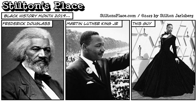 stilton's place, stilton, political, humor, conservative, cartoons, jokes, hope n' change, aoc, green new deal, trillion, black history month, billy porter, gown, academy awards