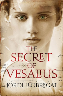 The Secret of Vesalius by Jordi Llobregat - Reading, Writing, Booking