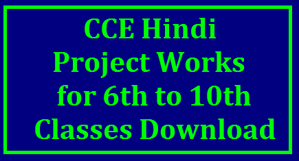 CCE Hindi Project Works for 6th to 10th Classes Download Project Works for Second Language Hindi for All classed Download | Download Lesson wise Class wise Project Works for Hindi with printable quality | Continuous Comprehensive Evaluation CCE Formative Assessment Project Works for Hindi classes VI to X AP Telangana Hindi Teachers can use this material to suggest Project works to their Students/2017/11/cce-hindi-project-works-for-6th-to-10th-classes-download.html