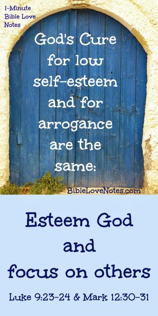 low self-esteem, high self-esteem, deny self, 2 greatest commandments, focus on others, esteem God
