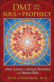 DMT and the Soul of Prophecy, Rick Strassman, διμεθυλοτρυπταμίνη, DMT, βιβλίο, preludiance